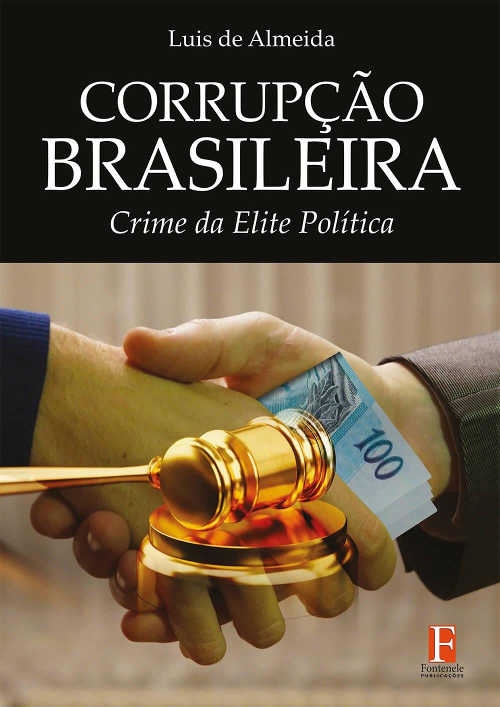 Fontenele Publicações / 11 95150-3481 / 11  95150-4383 Direito - CORRUPÇÃO BRASILEIRA: Crime da Elite Política