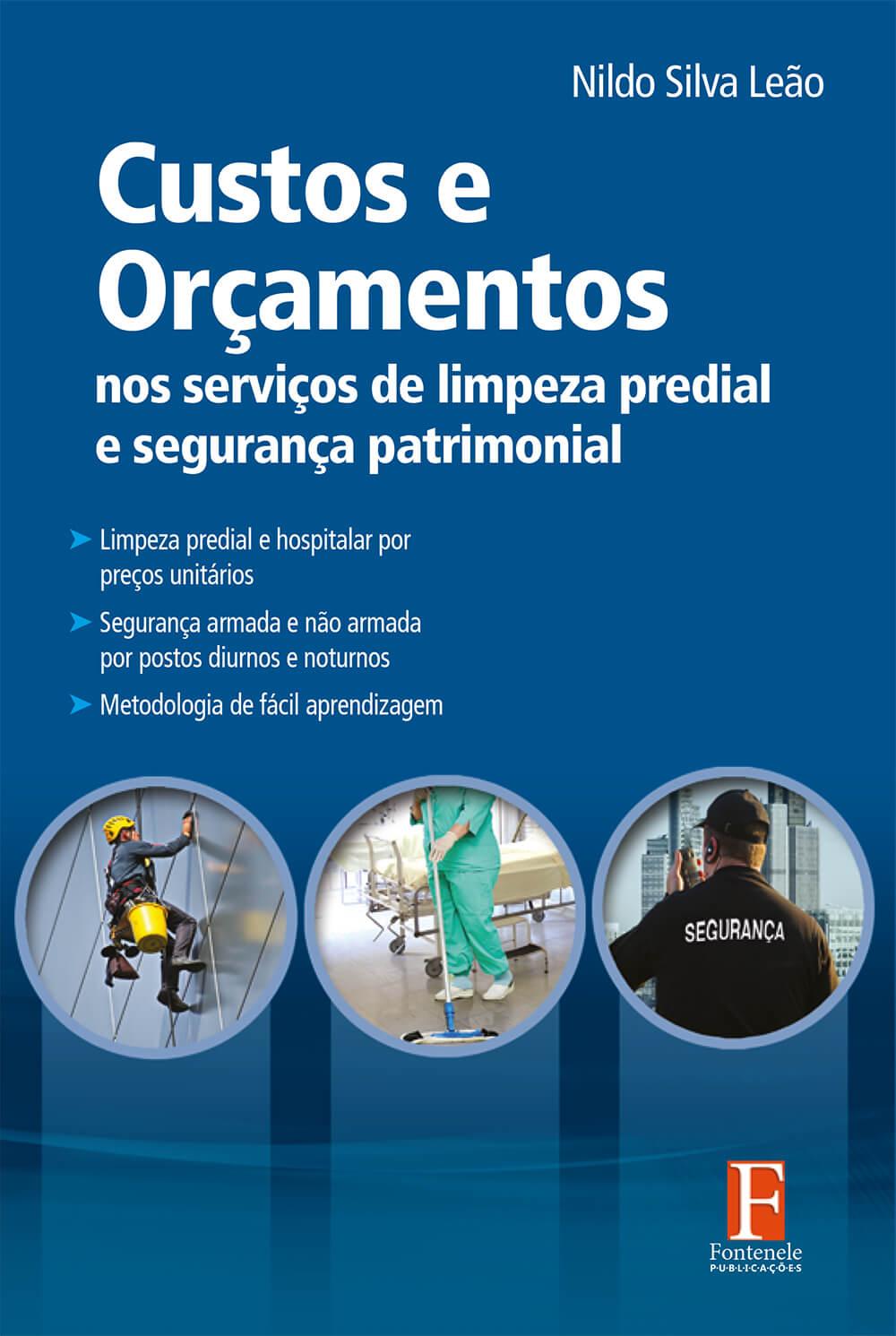 Fontenele Publicações / 11 95150-3481 / 11  95150-4383 Engenharias - Custos e orçamentos nos serviços de limpeza predial e segurança patrimonial