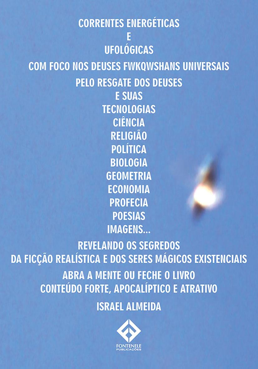 Fontenele Publicações / 11 95150-3481 / 11  95150-4383 Filosofia - Correntes energéticas e ufológicas...