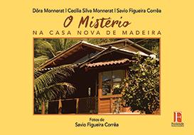 Fontenele Publicações / 11 95150-3481 / 11  95150-4383 Infantojuvenil - O MISTÉRIO NA CASA NOVA DE MADEIRA