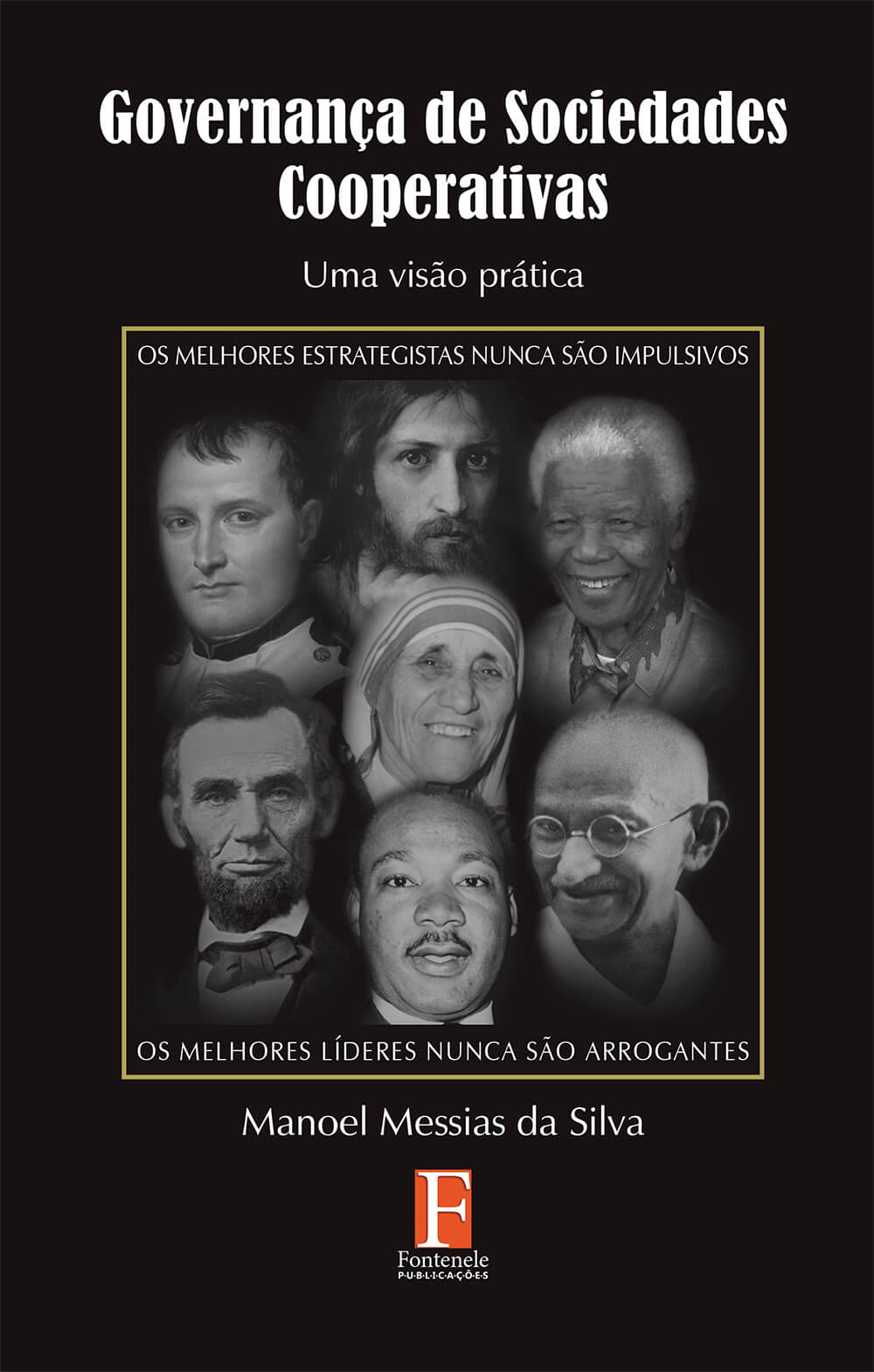Fontenele Publicações / 11 95150-3481 / 11  95150-4383 GOVERNANÇA DE SOCIEDADES COOPERATIVAS – Uma visão prática