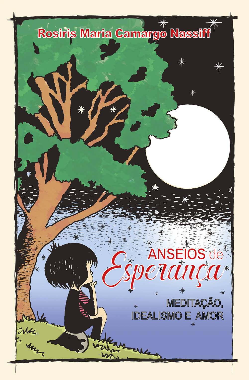Fontenele Publicações / 11 95150-3481 / 11  95150-4383 ANSEIOS DE ESPERANÇA