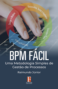 Fontenele Publicações / 11 95150-3481 / 11  95150-4383 BPM FÁCIL – Uma Metodologia Simples de Gestão de Processos