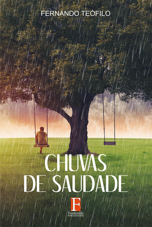 Fontenele Publicações / 11 95150-3481 / 11  95150-4383 CHUVAS DE SAUDADE
