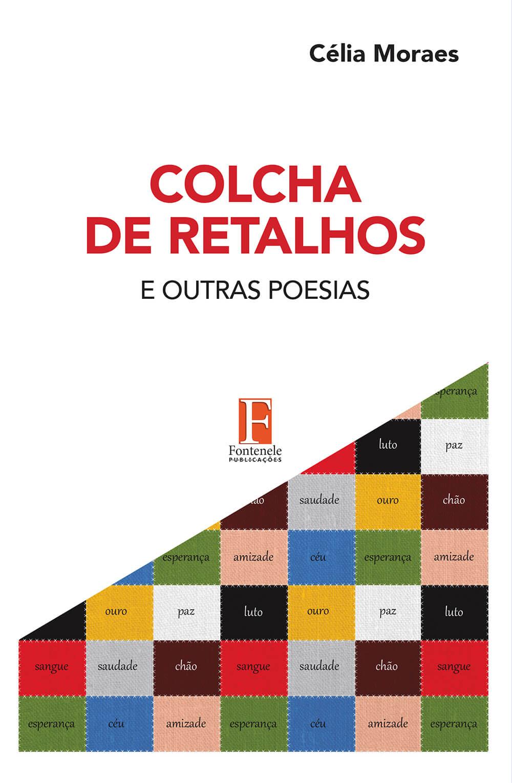 Fontenele Publicações / 11 95150-3481 / 11  95150-4383 COLCHA DE RETALHOS E OUTRAS POESIAS