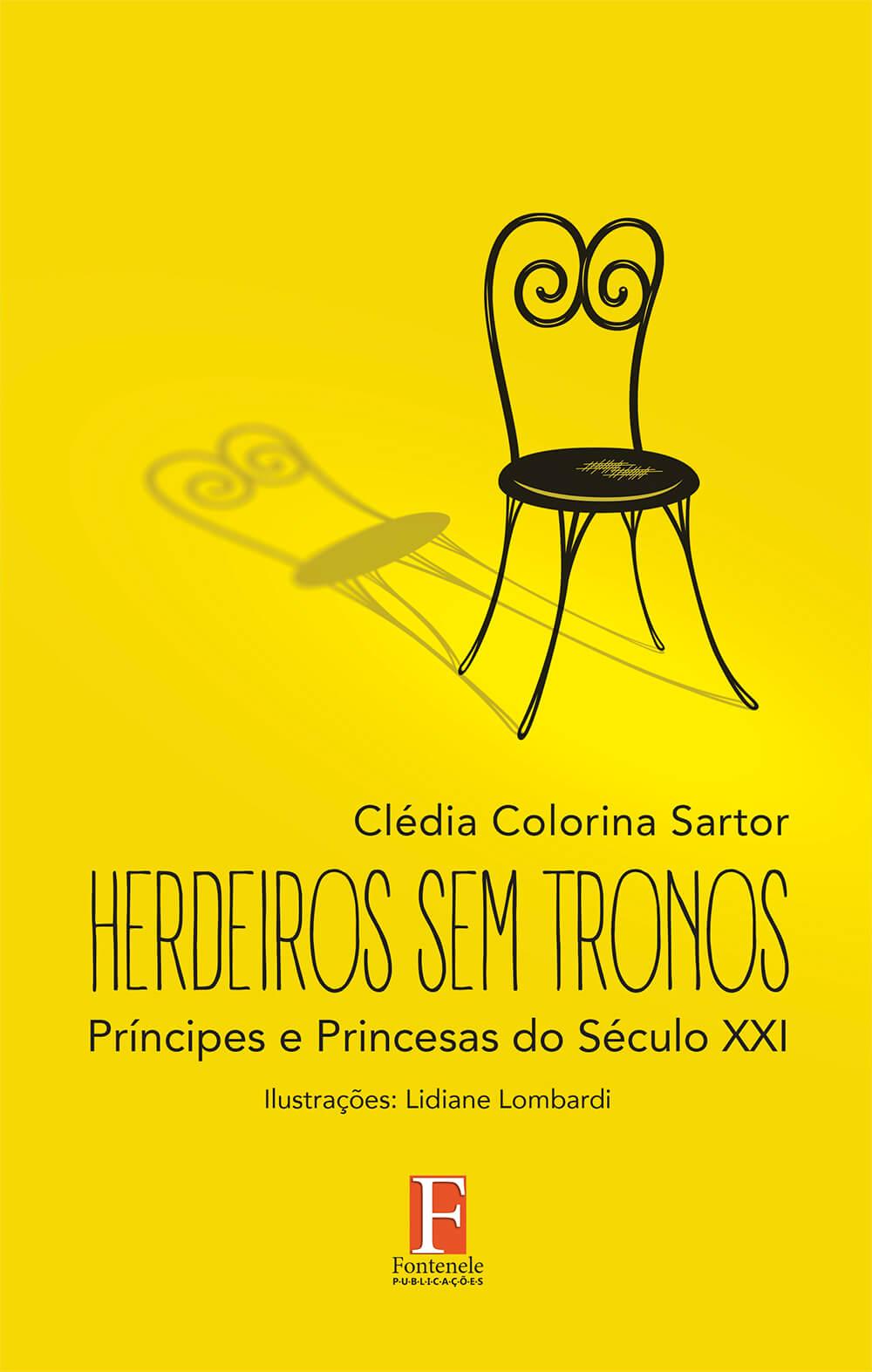 Fontenele Publicações / 11 95150-3481 / 11  95150-4383 HERDEIROS SEM TRONOS: Príncipes e Princesas do Século XXI