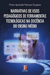 Fontenele Publicações / 11 95150-3481 / 11  95150-4383 NARRATIVAS DE USOS PEDAGÓGICOS DE FERRAMENTAS TECNOLÓGICAS NA DOCÊNCIA DO ENSINO MÉDIO
