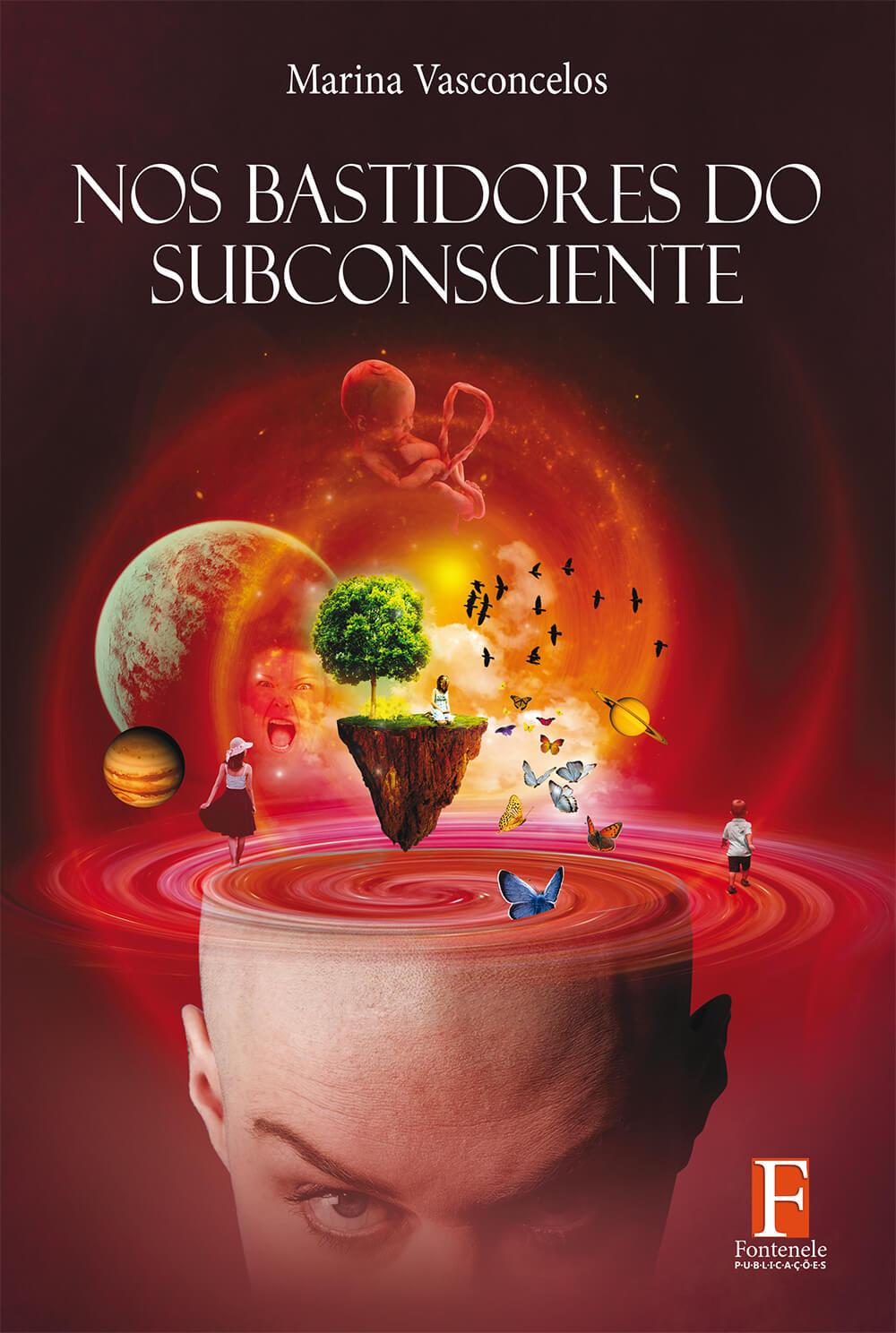 Fontenele Publicações / 11 95150-3481 / 11  95150-4383 Nos bastidores do subconsciente