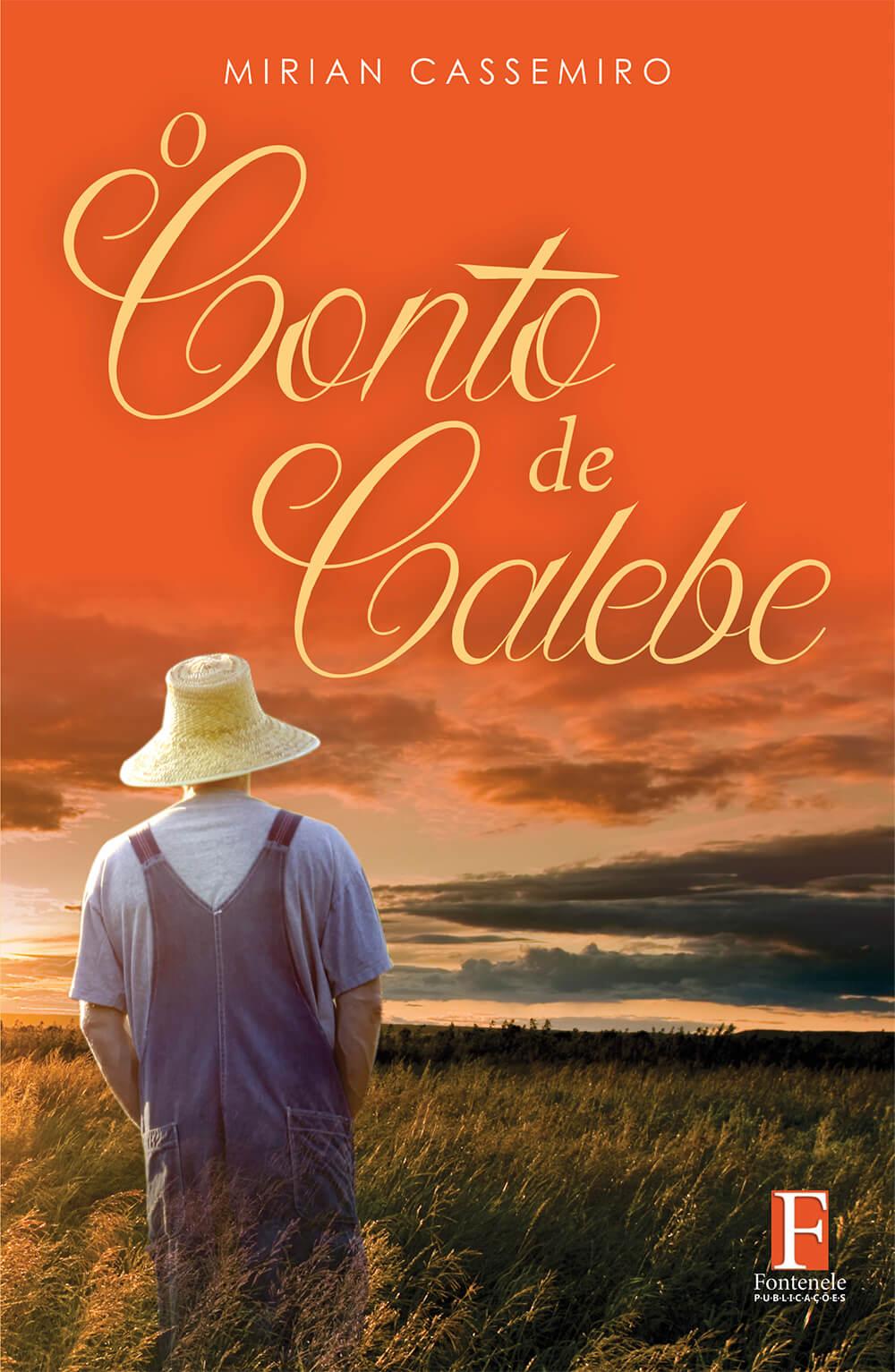 Fontenele Publicações / 11 95150-3481 / 11  95150-4383 O CONTO DE CALEBE