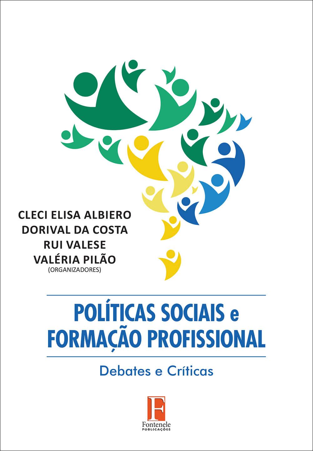Fontenele Publicações / 11 95150-3481 / 11  95150-4383 POLÍTICAS SOCIAIS E FORMAÇÃO PROFISSIONAL: DEBATES E CRÍTICAS