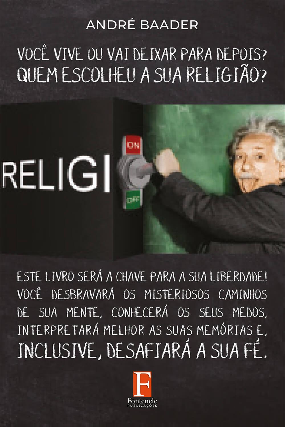 Fontenele Publicações / 11 95150-3481 / 11  95150-4383 QUEM ESCOLHEU A SUA RELIGIÃO?