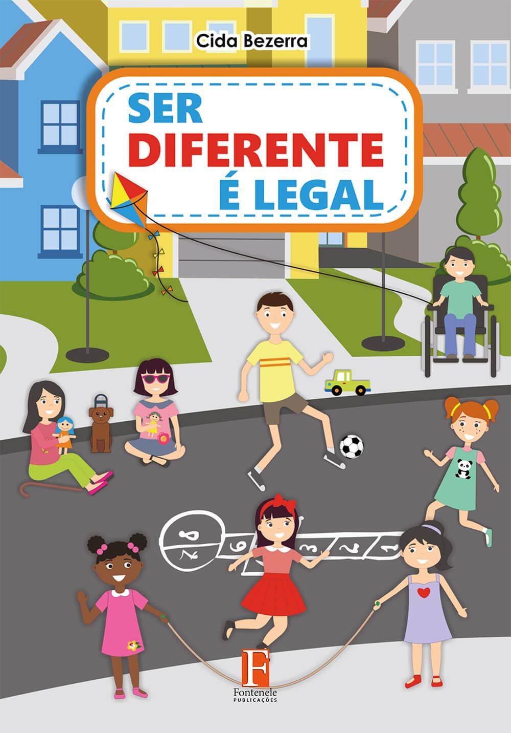 Fontenele Publicações / 11 95150-3481 / 11  95150-4383 Ser Diferente é legal