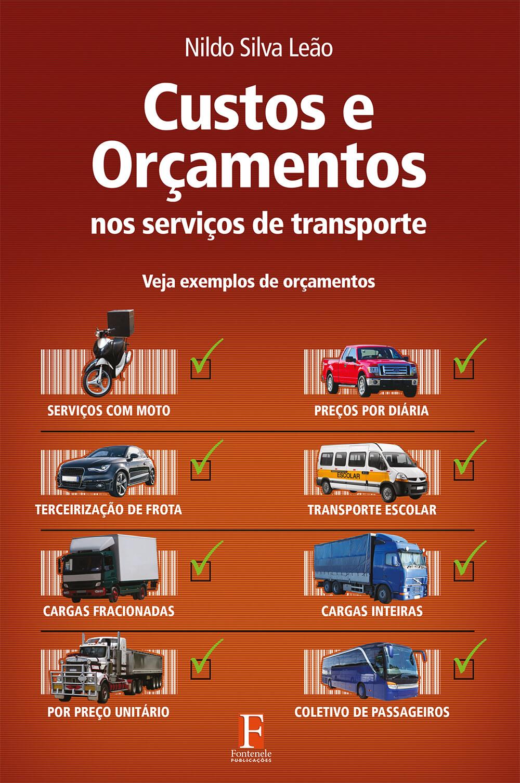 Fontenele Publicações / 11 95150-3481 / 11  95150-4383 Custos e orçamentos nos serviços de transporte