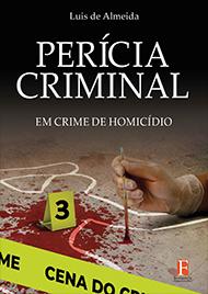 Fontenele Publicações / 11 95150-3481 / 11  95150-4383 PERÍCIA CRIMINAL EM CRIME DE HOMICÍDIO