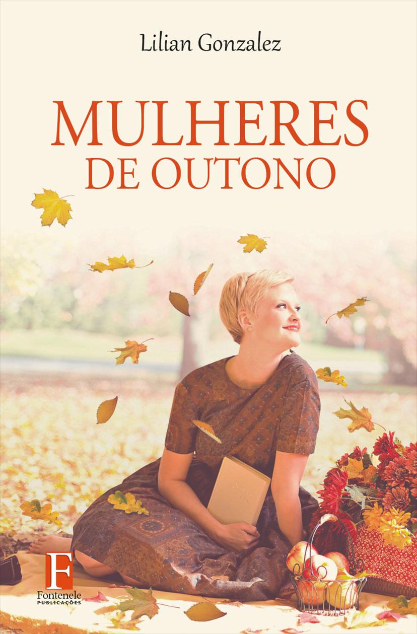 Fontenele Publicações / 11 95150-3481 / 11  95150-4383 Mulheres de outono