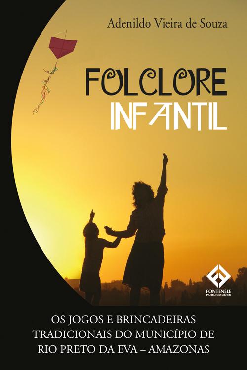 Fontenele Publicações / 11 95150-3481 / 11  95150-4383 Folclore infantil