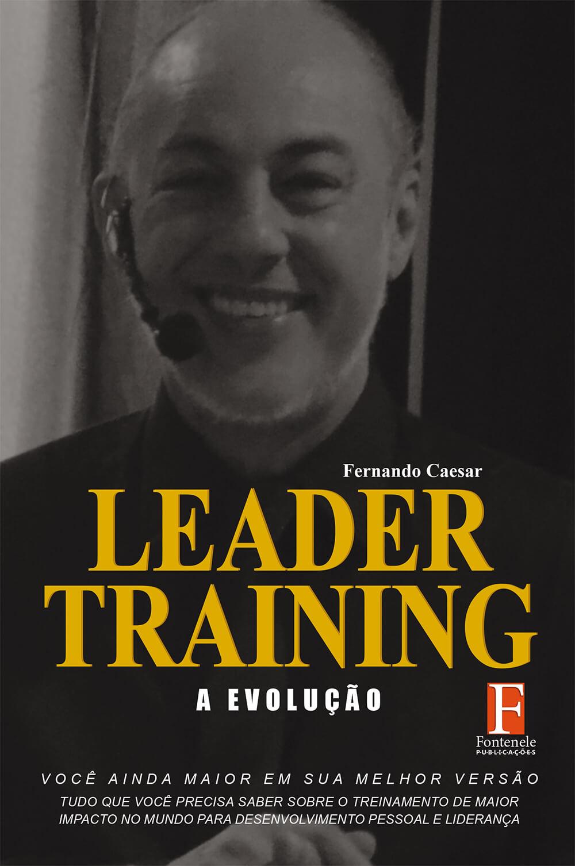 Fontenele Publicações / 11 95150-3481 / 11  95150-4383 Leader Training: a evolução