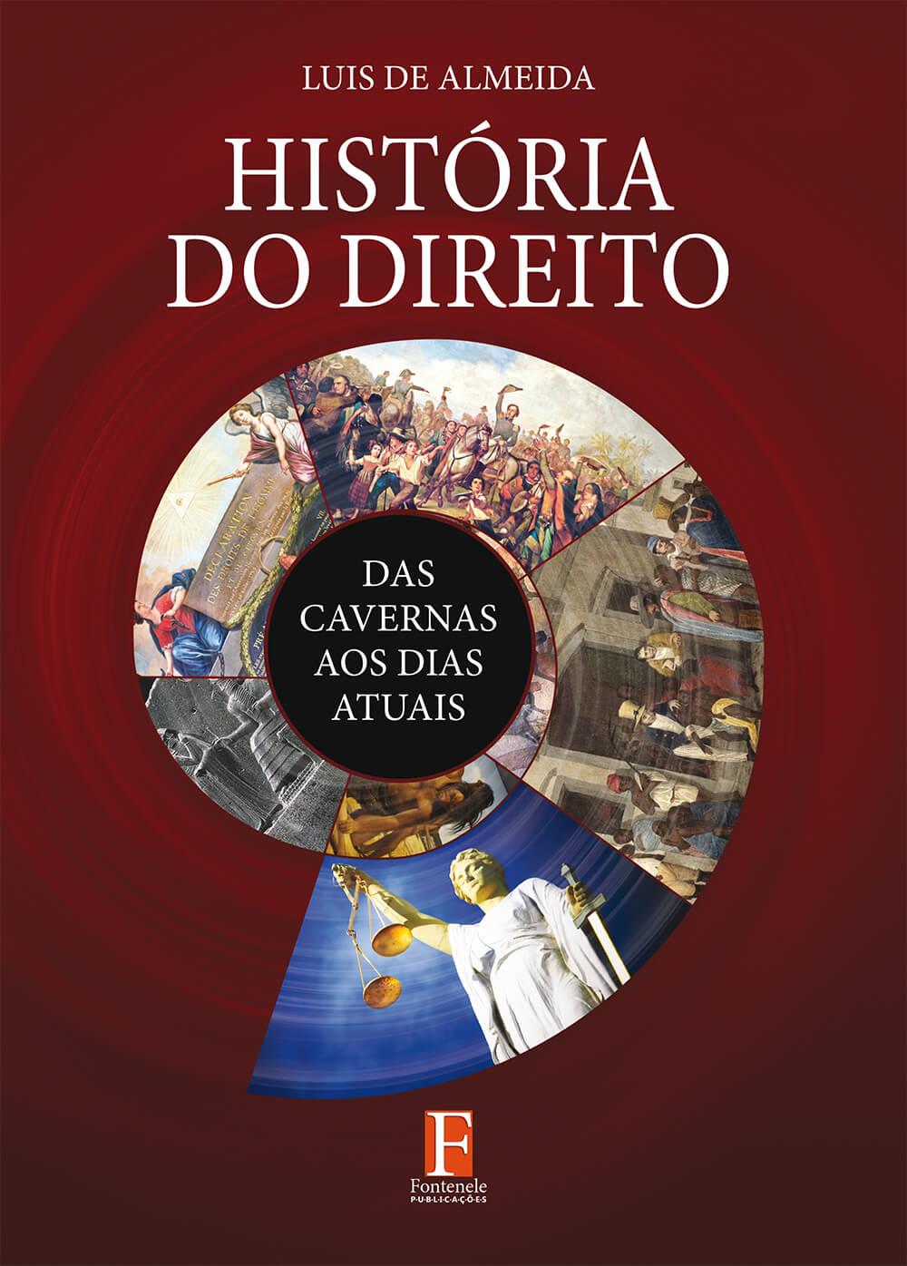 Fontenele Publicações / 11 95150-3481 / 11  95150-4383 História do Direito: das cavernas aos dias atuais – Volume I